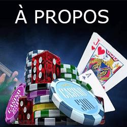 jeux de casino + A PROPOS